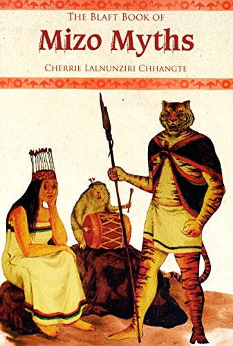 The Blaft Book of Mizo Myths: Chhangte, Cherrie Lalnunziri