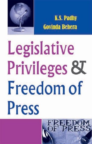 Legislative Privileges and Freedom of Press: K.S. Padhy and