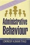 Administrative Behaviour: Lokinder Kumar Tyagi