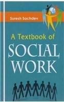A Textbook of Social Work: Suresh Sachdev