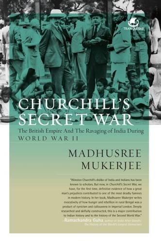 Churchill`s Secret War: The British Empire and: Madhusree Mukerjee
