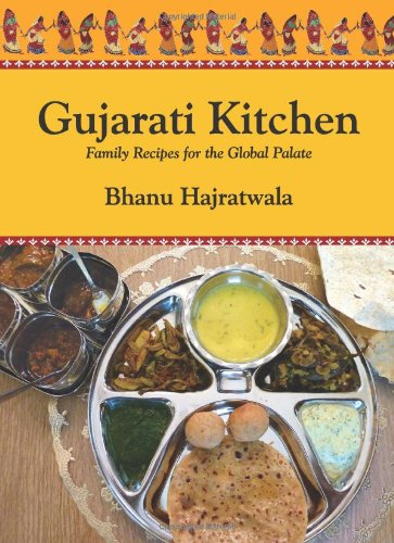 GUJARATI KITCHEN:FAMILY RECIPES FOR THE GLOBAL PALATE