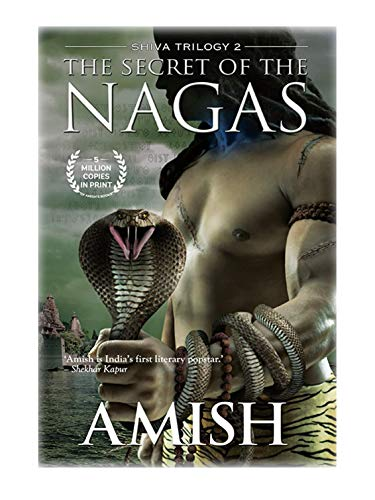 9789380658551: The Secret of The Nagas - Book 2 of the Shiva Trilogy