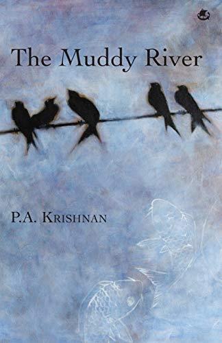 The Muddy River: P.A. Krishnan