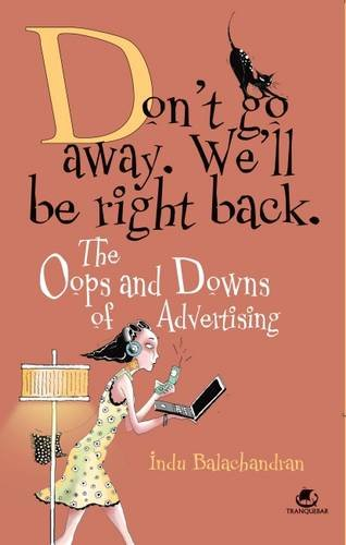 9789380658698: Don't Go Away, We ll Be Right Back: The Oops And Downs Of Advertising