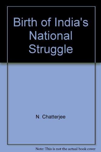 9789380660752: Birth of India's National Struggle