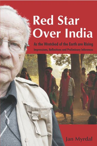 Red Star Over India: As the Wretched of the Earth are Rising
