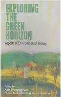 Exploring The Green Horizon: Aspects of Environmental History