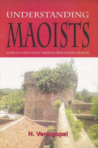 Understanding Maoists: Notes of a Participant Observer From Andhra Pradesh