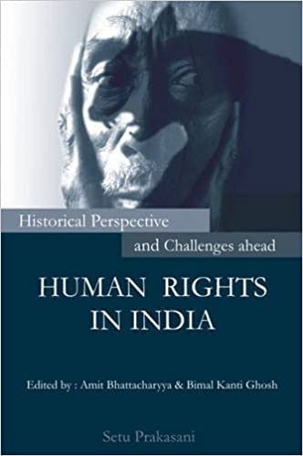 Human Rights In India: Historical Perspective &: Amit Bhattacharyya &