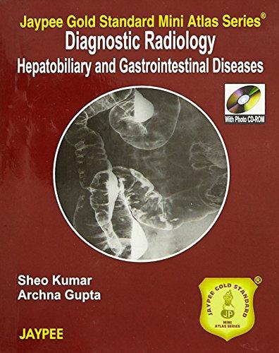 9789380704036: Jaypee Gold Standard Mini Atlas Series: Diagnostic Radiology: Hepatobiliary and Gastrointestinal Disease