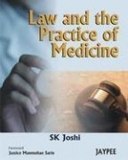 Law and the Practice of Medicine: S K Joshi