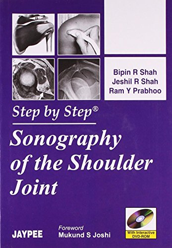Step by Step Sonography of the Shoulder: Bipin R Shah,