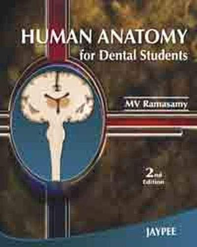 Human Anatomy for Dental Students (Second Edition): M.V. Ramasamy