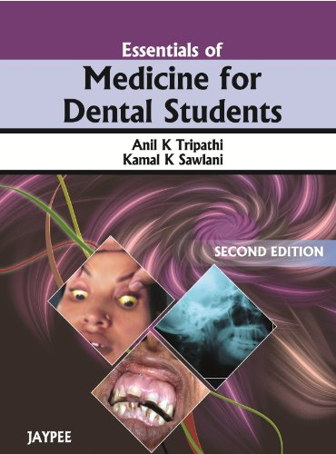 Essentials of Medicine for Dental Students (Second: Anil K. Tripathi,Kamal