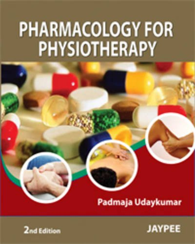 Pharmacology For Physiotherapy Second Edition By Padmaja Udaykumar