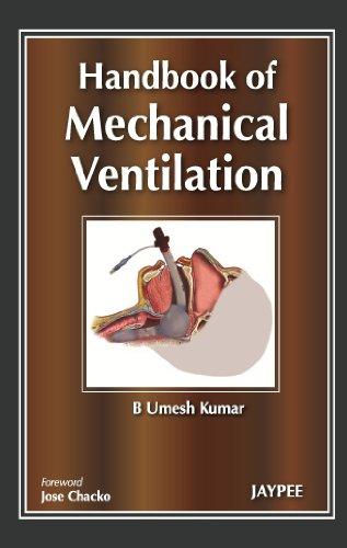 Handbook of Mechanical Ventilation: B Umesh Kumar
