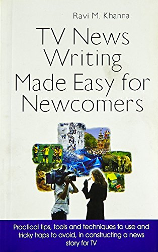 9789380710174: TV News Writing Made Easy for Newcomers