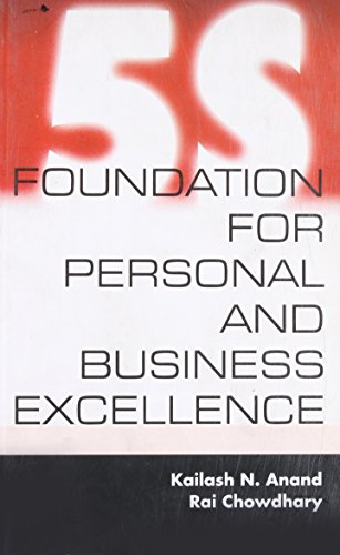 5S: Foundation for Personal and Business Excellence: Kailash N. Anand,
