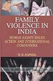 Family Violence in India: Human Rights Issues: M B Aggarwal
