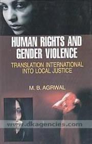 Human Rights and Gender Violence: M B Aggarwal