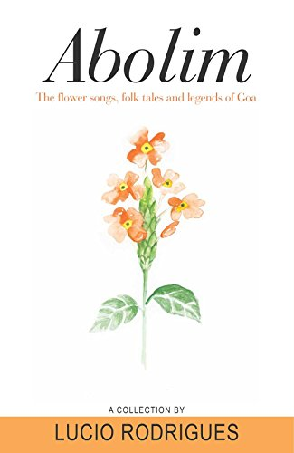 9789380739830: Abolim: The flower songs, folk tales and legends of Goa