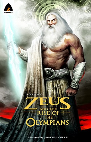 9789380741154: Zeus and the Rise of the Olympians: A Graphic Novel (Campfire Graphic Novels)