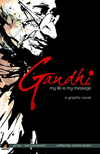 9789380741222: Gandhi: My Life is My Message (Campfire Graphic Novels)