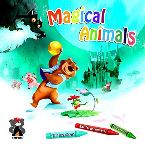 Magical Animals: Goldilocks, the Three Little Pigs: Quinn, Jason, Dutta,