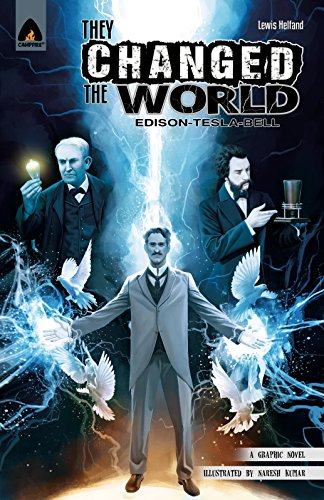 9789380741871: They Changed the World: Bell, Edison and Tesla (Campfire Graphic Novels)