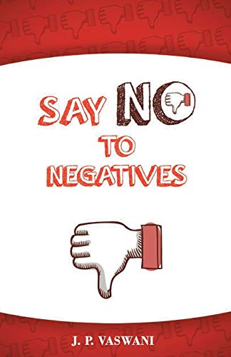 9789380743554: Say No to Negatives