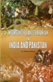 INSURGENCIES AND TERRORISM IN INDIA AND PAKISTAN: DR.ASHOK ACHARYA