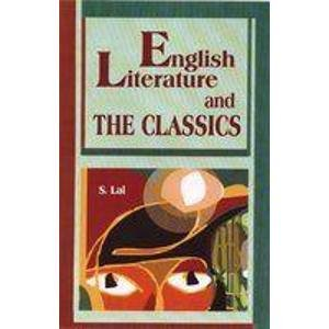 English Literature and the Classic: S. Lal
