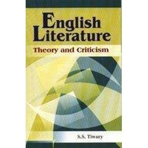 English Literature Theory and Criticism: S.S. Tiwary