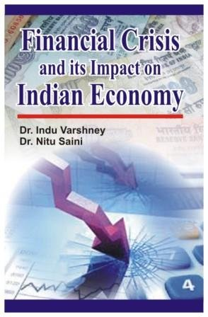 Financial Crisis and its Impact on Indian: Dr Indu Varshney,Dr
