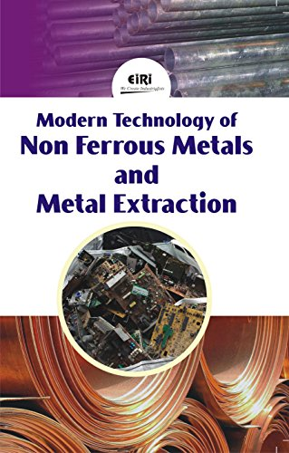 Modern Technology of Non Ferrous Metals and Metal Extraction: EIRI Board Consultants and Engineers
