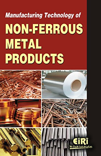 Manufacturing Technology of Non Ferrous Metal Products: Brahmpal Bhardwaj