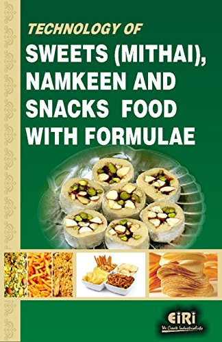 9789380772196: Technology of Sweets (Mithai), Namkeen and Snacks Food with Formulae [Paperback] [Jan 01, 2015] EIRI Board of Consultants & Engineers
