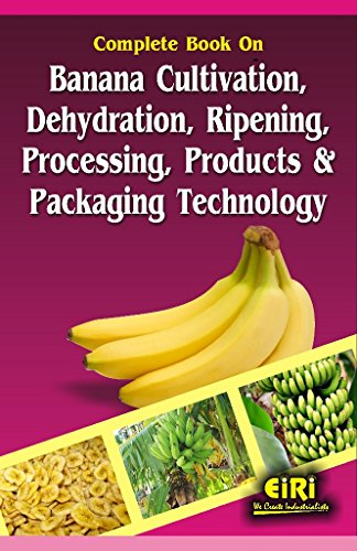 Complete Book On Banana Cultivation Dehydration Ripening: EIRI