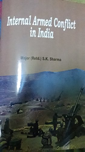 9789380817439: Internal Armed Conflict in India