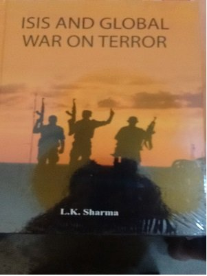 ISIS and Global War on Terror: sharma, L K