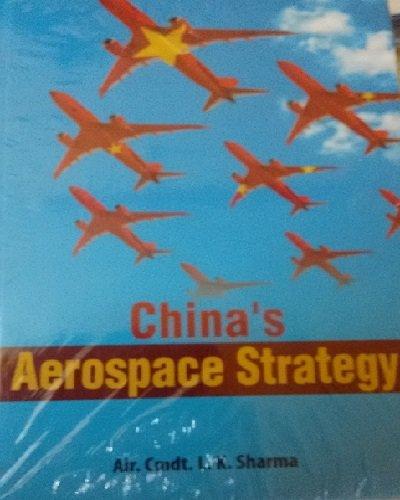 Chinas Aerospace Strategy: sharma, L K