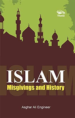 Islam: Misgivings and History: Asghar Ali Engineer