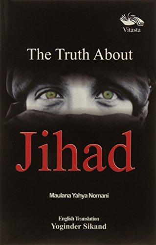 The Truth about Jihad: Maulana Yahya Nomani