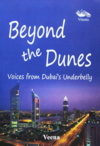 Beyond the Dunes: Voices from Dubai`s Underbelly: Veena