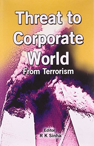 Threat to Corporate World From Terrorism: R.K. Sinha