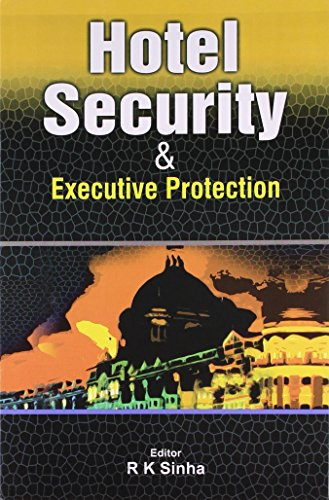 Hotel Security and Executive Protection: R.K. Sinha