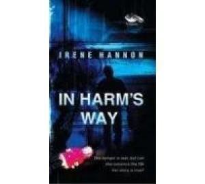 In Harm's Way: Irene Hannon
