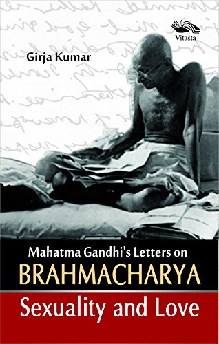 9789380828329: Mahatma Gandhi's Letters On Brahmacharya Sexuality And Love