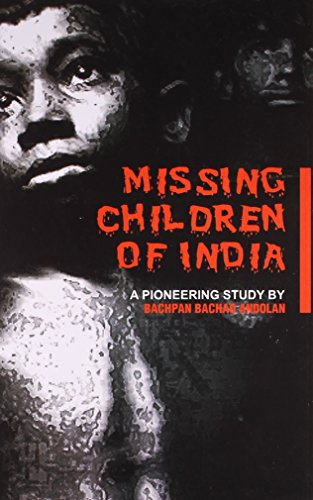 Missing Children of India (Hardback): Bachao Andolan Bachpan